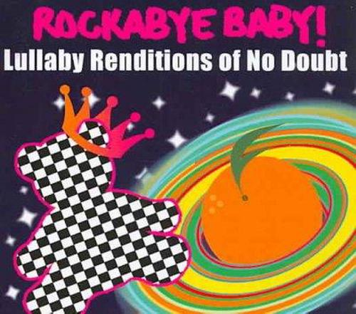 Rockabye-Baby-no-Doubt-Lullaby-Rendit-Baby-Rockabye-New-Sealed-CD-Free-Ship