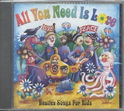 All-You-Need-Is-Love-beatles-for-Kids-V-A-New-Sealed-Compact-Disc-Free-Shipp