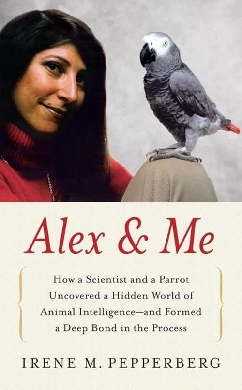 NEW-Alex-Me-How-a-Scientist-and-a-Parrot-Discovered-a-Hidden-World-of-Animal