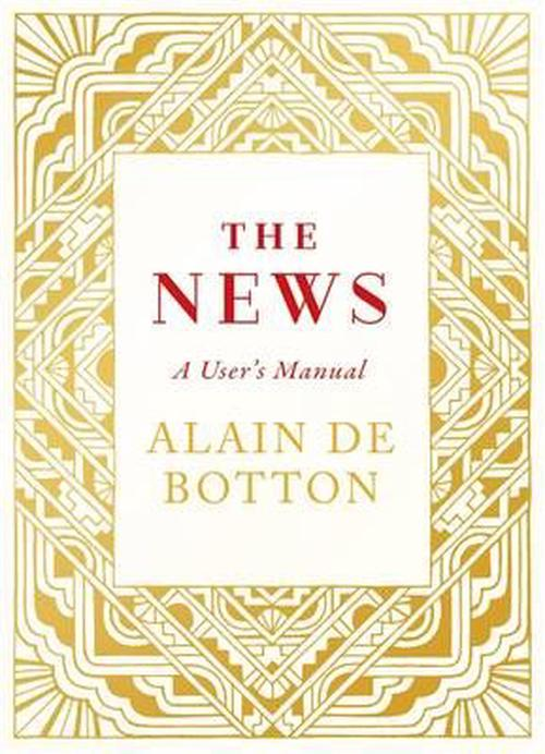 NEW-The-News-A-Users-Manual-by-Alain-De-Botton-Hardcover-Book-Free-Shipping