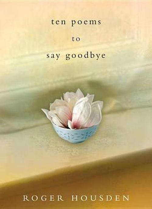 NEW-Ten-Poems-to-Say-Goodbye-by-Roger-Housden-Hardcover-Book-English-Free-Ship