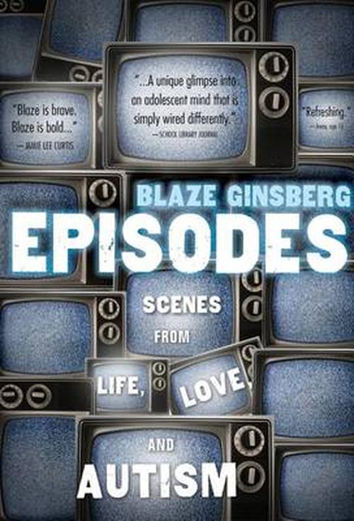 NEW-Episodes-Scenes-from-Life-Love-and-Autism-by-Blaze-Ginsberg-Paperback-Boo