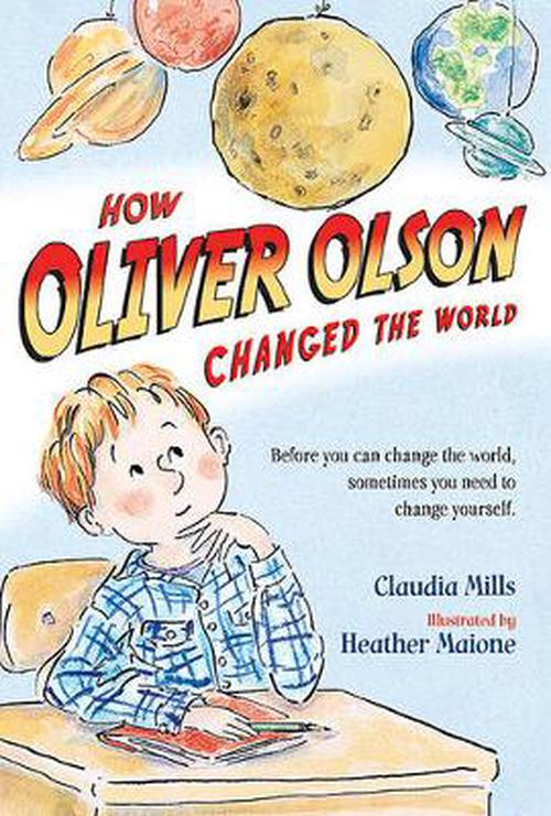 NEW-How-Oliver-Olson-Changed-the-World-by-Claudia-Mills-Paperback-Book