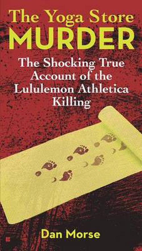 NEW-The-Yoga-Store-Murder-The-Shocking-True-Account-of-the-Lululemon-Athletica