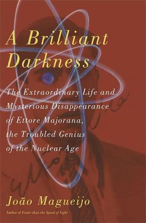 NEW-A-Brilliant-Darkness-The-Extraordinary-Life-and-Disappearance-of-Ettore-Maj