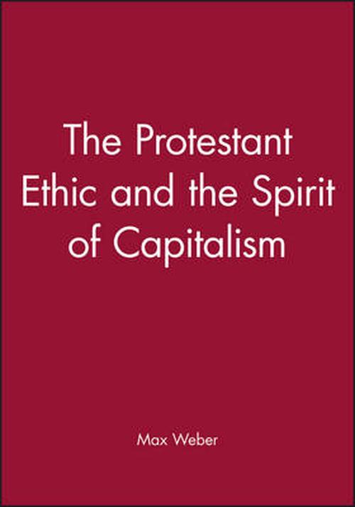webers the protestant ethic and the spirit of capitalism essay Dominated by the protestant ethic thesis as some kind of mono weber, the 'protestant ethic' and the spirit of modern capitalism weber's celebrated essays, the protestant ethic and the spirit of.