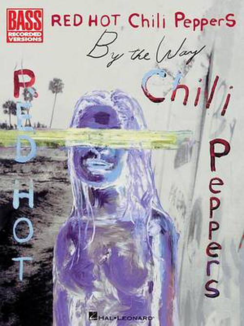 NEW-Red-Hot-Chili-Peppers-by-the-Way-by-Red-Hot-Chili-Peppers-Paperback-Book-En