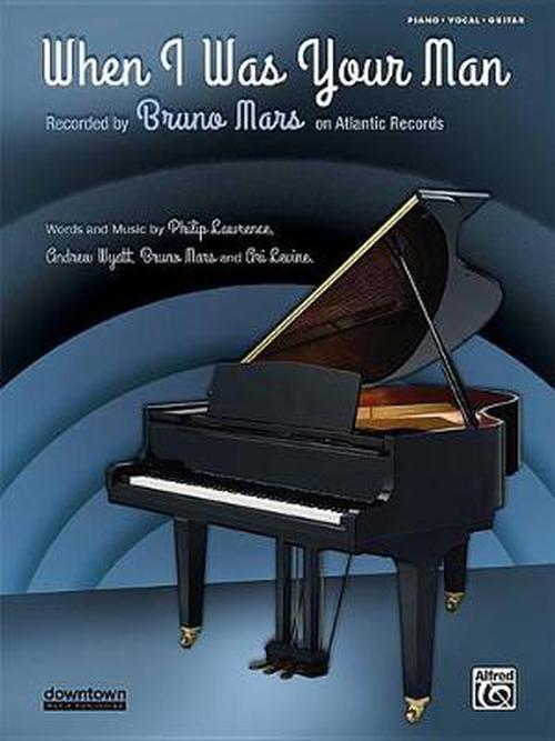 NEW-When-I-Was-Your-Man-Piano-Vocal-Guitar-Sheet-by-Bruno-Mars-Paperback-Book