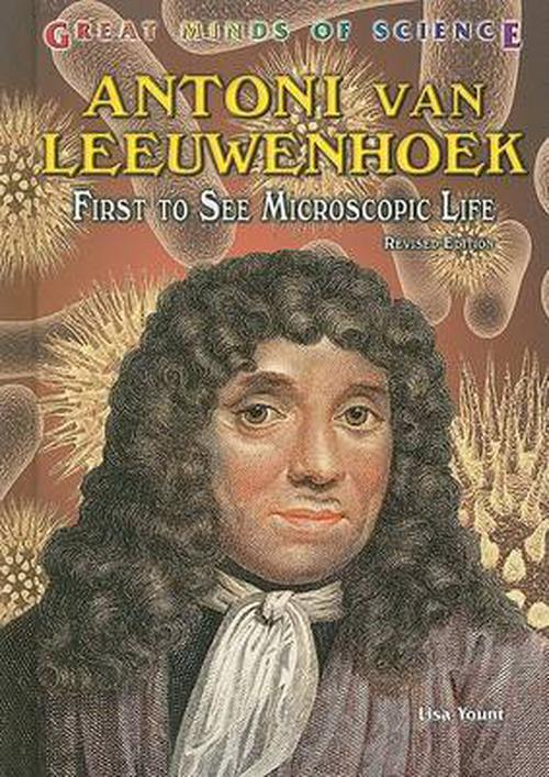 NEW-Antoni-Van-Leeuwenhoek-First-to-See-Microscopic-Life-by-Lisa-Yount-Library
