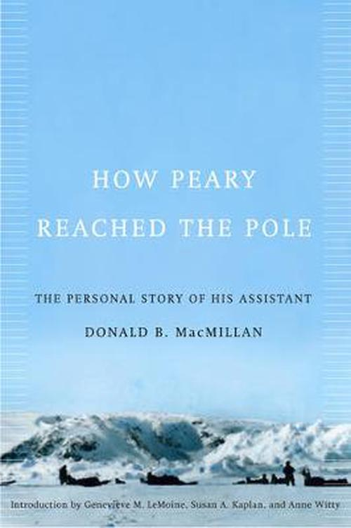 NEW-How-Peary-Reached-the-Pole-The-Personal-Story-of-His-Assistant-by-Donald-B
