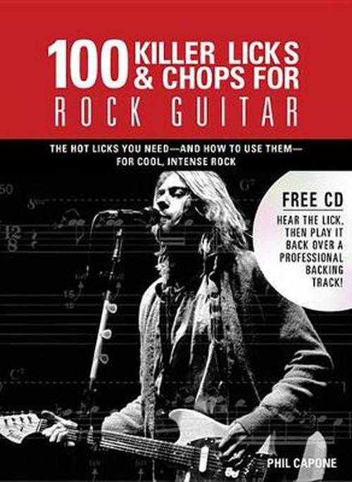 NEW-100-Killer-Licks-Chops-for-Rock-Guitar-The-Licks-Chops-You-Need-And-Ho