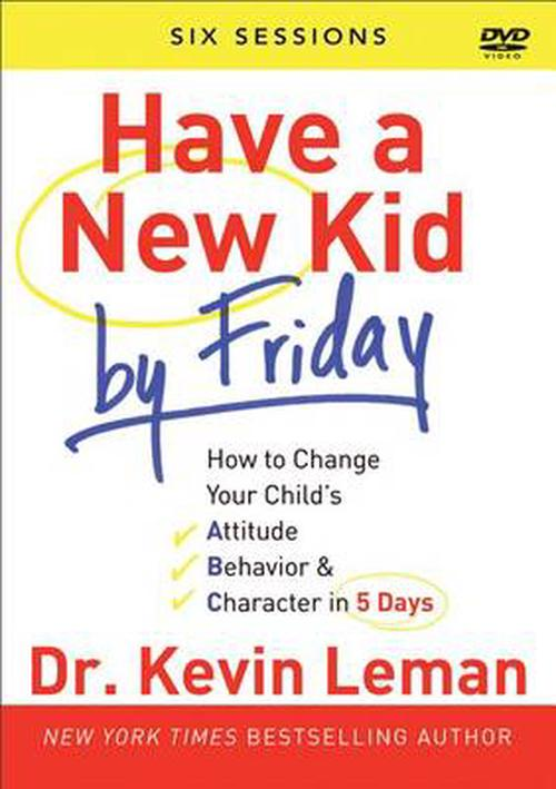 NEW-Have-a-New-Kid-by-Friday-DVD-How-to-Change-Your-Childs-Attitude-Behavior