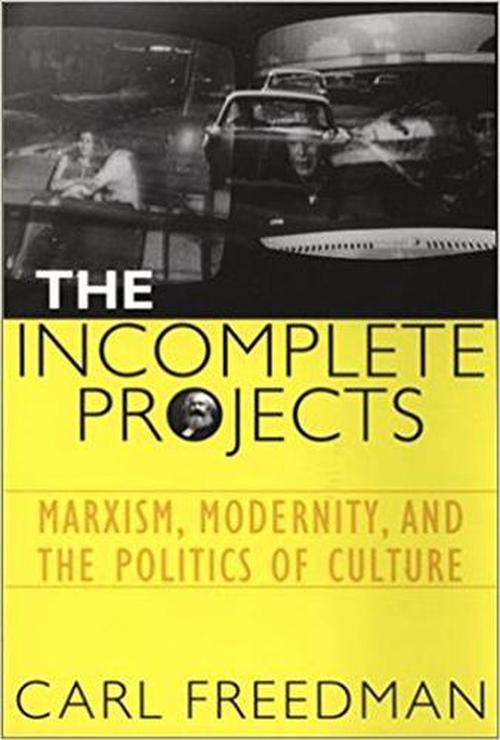 NEW-The-Incomplete-Projects-Marxism-Modernity-and-the-Politics-of-Culture-by