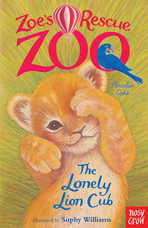 NEW-Zoes-Rescue-Zoo-The-Lonely-Lion-Cub-by-Amelia-Cobb-Free-Shipping