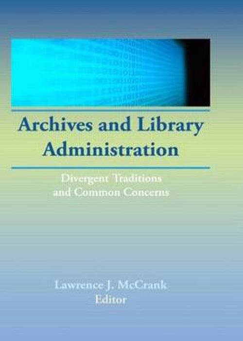 NEW-Archives-and-Library-Administration-Divergent-Traditions-and-Common-Concern