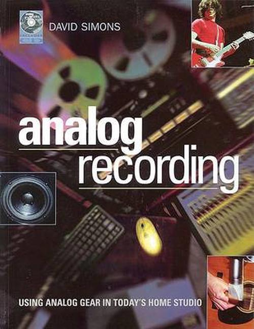 NEW-Analog-Recording-Using-Vintage-Gear-in-Todays-Home-Studio-With-CD-by-Dav