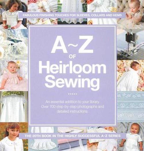 NEW-A-Z-of-Heirloom-Sewing-by-Paperback-Book-Free-Shipping