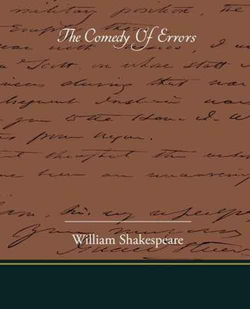 a short summary of william shakespeares the comedy of errors Cst's short shakespeare productions offer a perfect introduction to the bard for audiences of all ages in this 75-minute abridged production, a wildly ente.