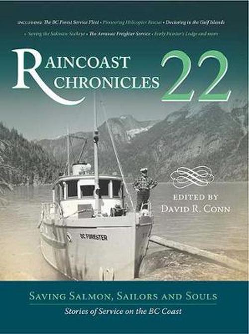 NEW-Raincoast-Chronicles-22-Saving-Salmon-Sailors-and-Souls-Stories-of-Servic