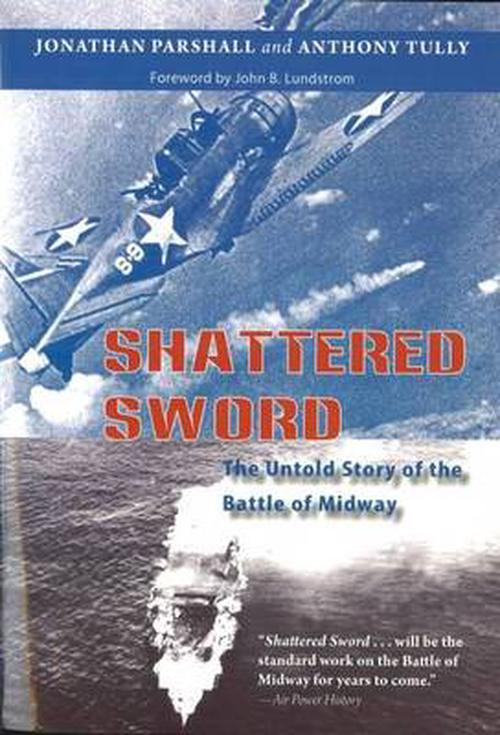 NEW-Shattered-Sword-The-Untold-Story-of-the-Battle-of-Midway-by-Jonathan-Parsha