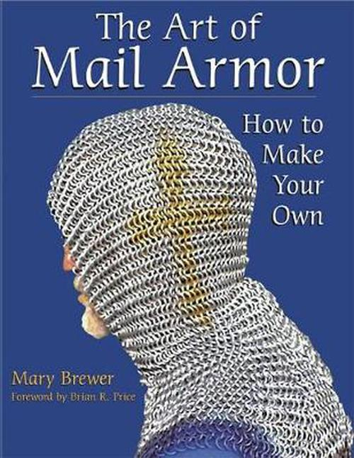 NEW-The-Art-of-Mail-Armor-How-to-Make-Your-Own-by-Mary-Brewer-Paperback-Book-E