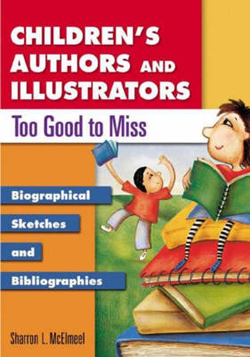 NEW-Childrens-Authors-and-Illustrators-Too-Good-to-Miss-Biographical-Sketches