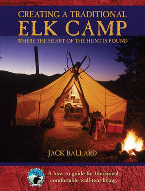 NEW-Creating-a-Traditional-Elk-Camp-Where-the-Heart-of-the-Hunt-Is-Found-by-Jac