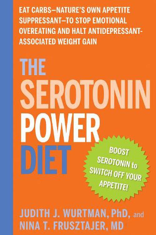 NEW-The-Serotonin-Power-Diet-Eat-Carbs-Natures-Own-Appetite-Suppressant-To-S