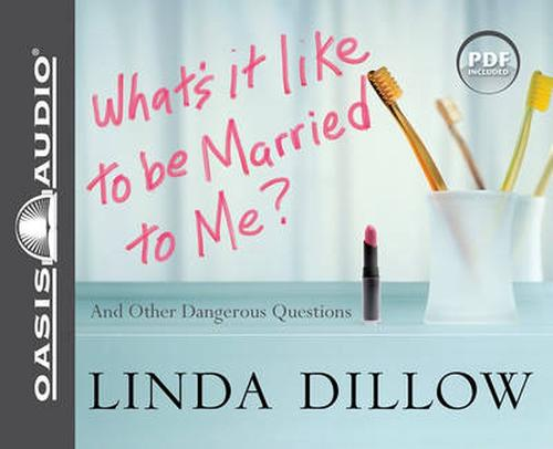 NEW-Whats-It-Like-to-Be-Married-to-Me-And-Other-Dangerous-Questions-by-Linda