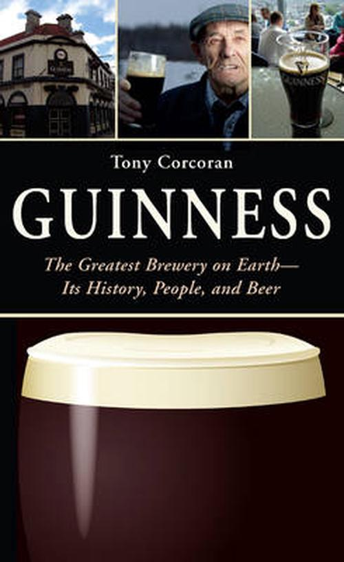 NEW-Guinness-The-Greatest-Brewery-on-Earth-Its-History-People-and-Beer-by-To