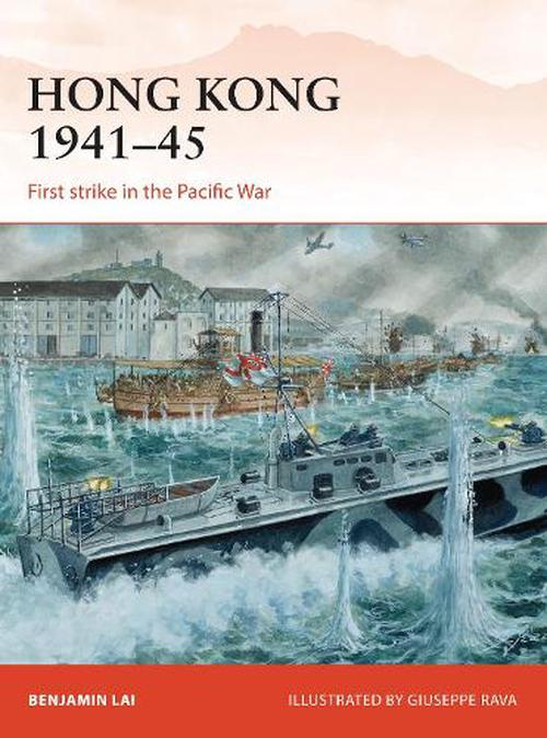 NEW-Hong-Kong-1941-45-First-Strike-in-the-Pacific-War-by-Benjamin-Lai-Paperback