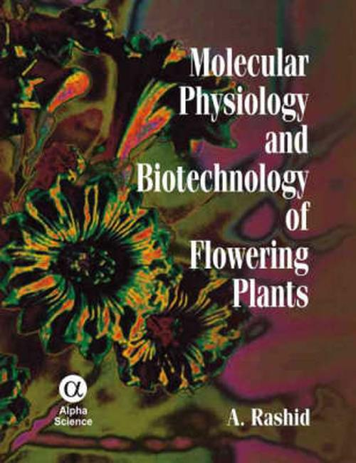 NEW-Molecular-Physiology-and-Biotechnology-of-Flowering-Plants-by-A-Rashid-Hard