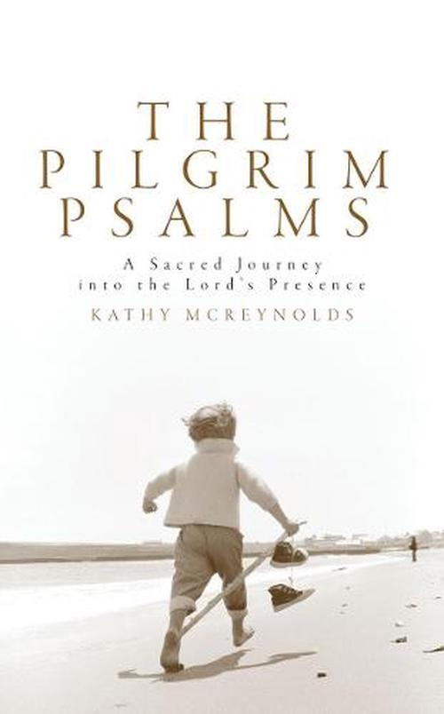 NEW-The-Pilgrim-Psalms-A-Sacred-Journey-to-Revitalize-Your-Life-by-Kathy-McReyn