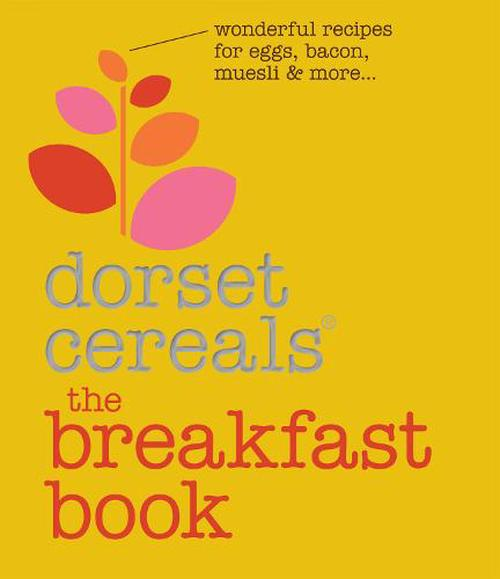 NEW-Breakfast-Book-by-Dorset-Cereals-Hardcover-Book-English-Free-Shipping