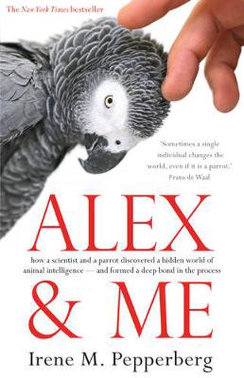 NEW-Alex-and-Me-by-Irene-Maxine-Pepperberg-Paperback-Book